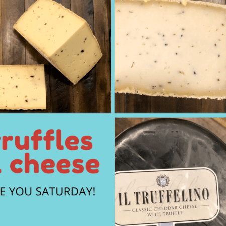 Truffles and Cheese