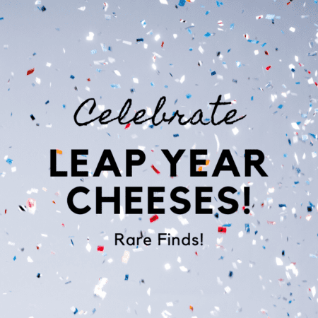 Leap Year Cheeses